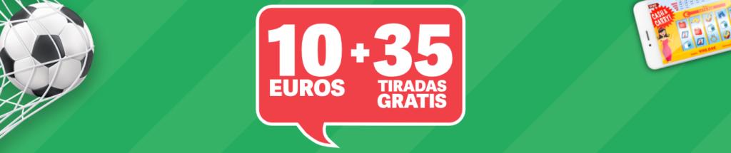 10€ gratis y 35 tiradas gratuitas