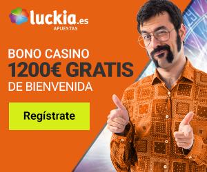 Bonos de bienvenida \ Luckia 1200€ casino